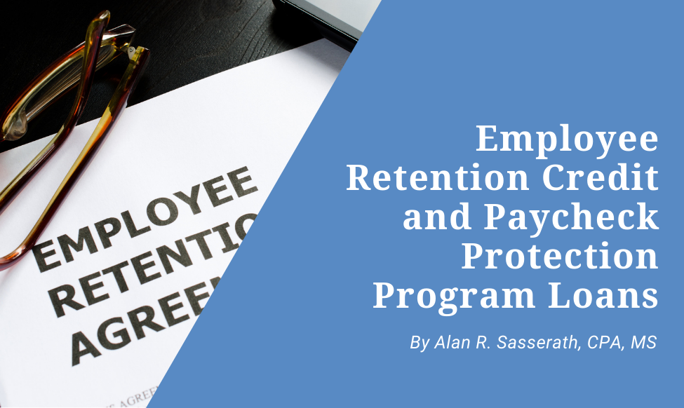 Employee Retention Credit & Paycheck Protection Program Loans